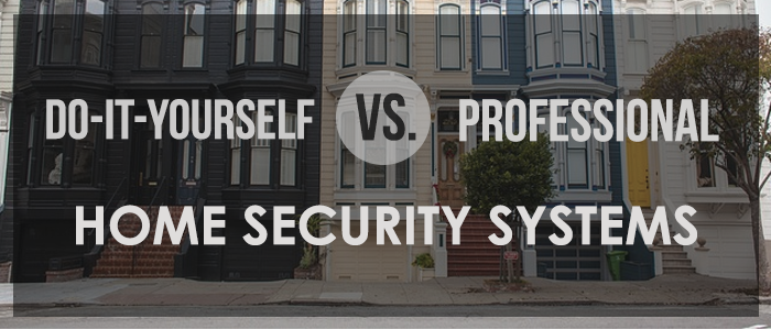 DIY Home Security vs. Professional Security Systems