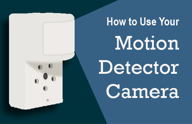 How to Use Your Motion Detector Camera